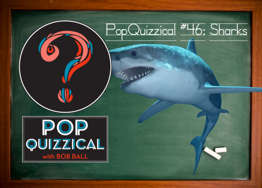 Need a heaping dose of sharks?  PopQuizzical has the audio quiz for you!