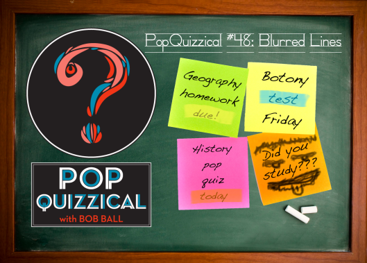 Think school is easy?  Then try your hand at an all new general knowledge episode of PopQuizzical!