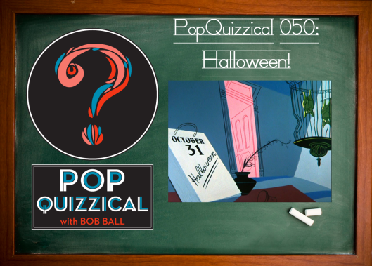 There's finally an all new PopQuizzical all about Halloween?  Boo!